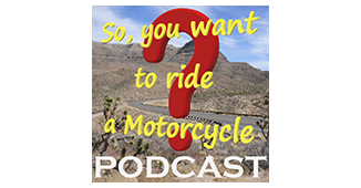 So You Want To Ride A Motorcycle Podcast